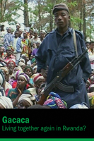 Gacaca - Living together again in Rwanda
